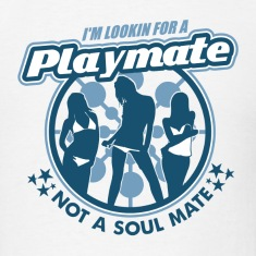 White Playmate Not Soul Mate T-Shirts