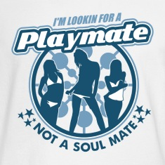 White Playmate Not Soul Mate Long Sleeve Shirts