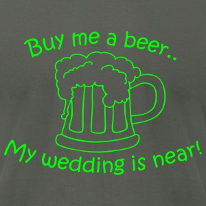 Asphalt Buy me a beer T-Shirts - Men's T-Shirt by American Apparel