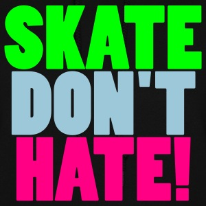 Skate Don't hate Hooded Sweatshirt - Women's Hoodie