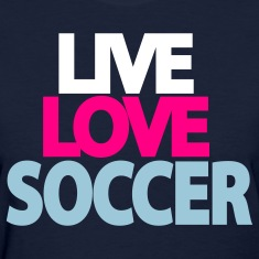 Live Love Soccer Womens T-shirt