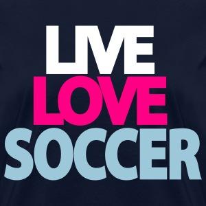 live love soccer womens t shirt womens t shirt - Soccer T Shirt Design Ideas