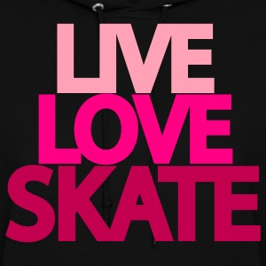 Live Love Skate Hooded Sweatshirt - Women's Hoodie