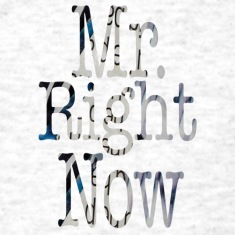 Ash  Mr. Right Now T-Shirts