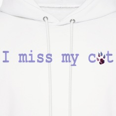 White I MISS MY CAT Hoodies