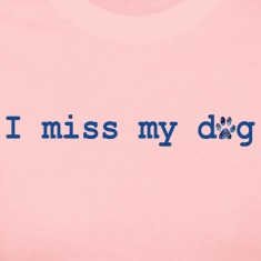 Powder blue I MISS MY DOG Long Sleeve Shirts