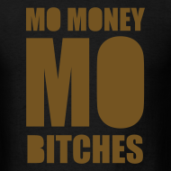 Design ~ Mo Money, Mo Bitches - Gold Sparkle