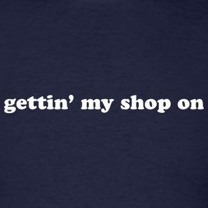 gettin' my shop on - Men's T-Shirt