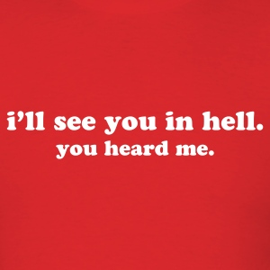See you in Hell - Men's T-Shirt