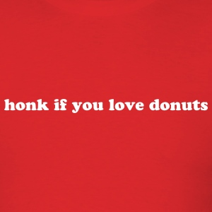 HONK IF YOU LOVE DONUTS T-Shirts - Men's T-Shirt
