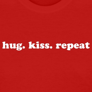 Hug. Kiss. Repeat.  Women's T-Shirts - Women's T-Shirt