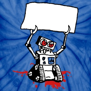 Angry Robot Sign - writable - Unisex Tie Dye T-Shirt