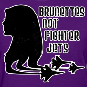 Brunettes Not Fighter Jets Conchords 2  - Women's T-Shirt