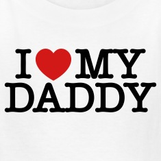 I Love My Daddy T Shirt