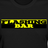 Design ~ Standard Weight FLASHING BAR T-shirt (Womens)
