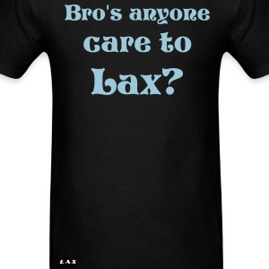 anyone care to lax - Men's T-Shirt