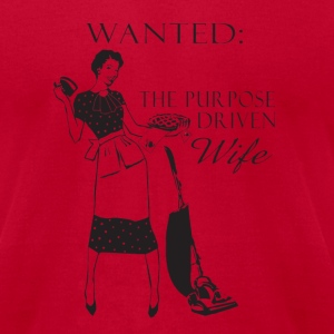 Wanted: The Purpose Driven Wife - Men's T-Shirt by American Apparel