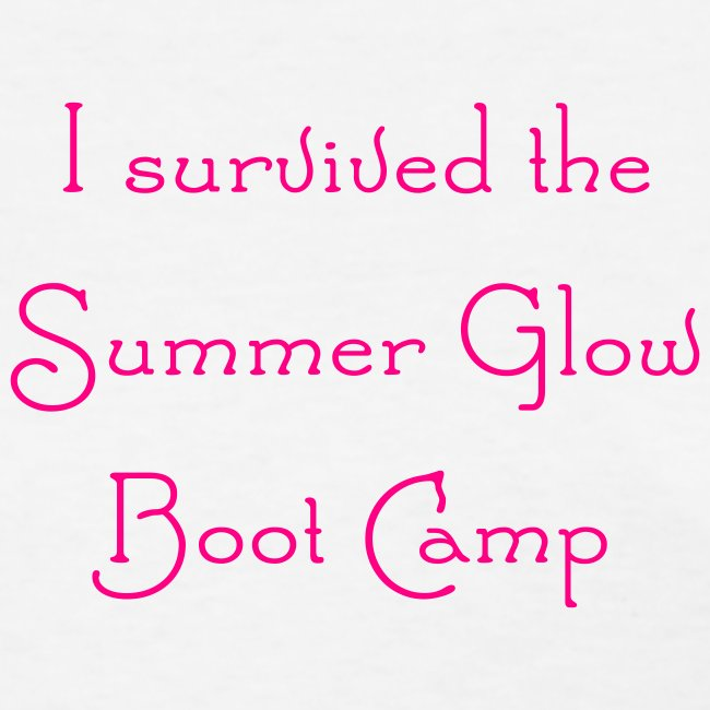 I survived the Summer Glow Boot Camp