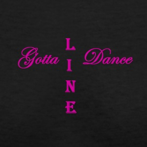 Gotta Line Dance - Women's V-Neck T-Shirt