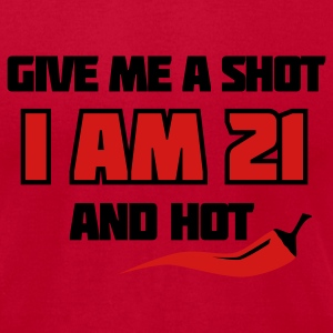 Lemon Give me a shot I am 21 and hot – 21st birthday shirt – chili style T-Shirts - Men's T-Shirt by American Apparel