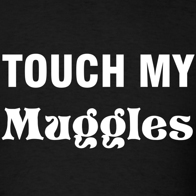 Touch My Muggles