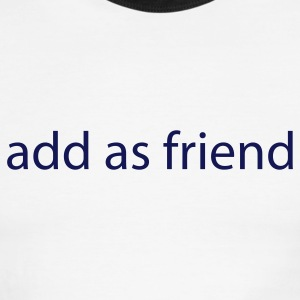 White/navy add as friend by wam T-Shirts - Men's Ringer T-Shirt