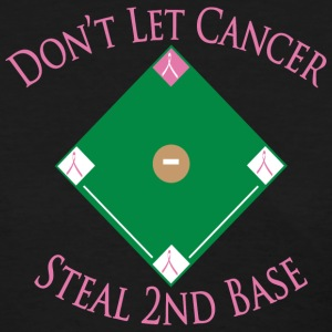 Don't Let Cancer Steal 2nd Base - Women's T-Shirt