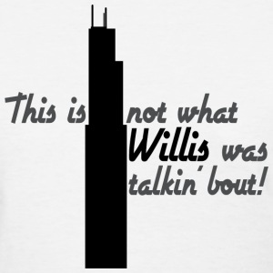 Funny Willis Tower Name Change - Women's T-Shirt