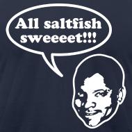 Design ~ All saltfish sweeeet!