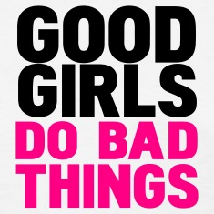 White good girls do bad things Women's T-Shirts