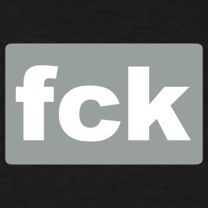 Black fck ( fuck ) T-Shirts - Men's T-Shirt