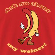 Design ~ Ask Me Weiner T-Shirt