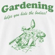 Design ~ Gardening Bodies T-Shirt