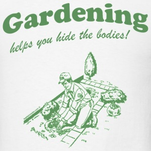 Gardening Bodies T-Shirt - Men's T-Shirt