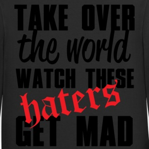 Take Over The World Watch These Haters Get Mad Zip Hoodies & Jackets - Contrast Hoodie