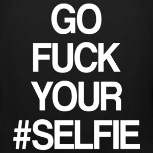 GO FUCK YOUR SELFIE - Men's Premium Tank