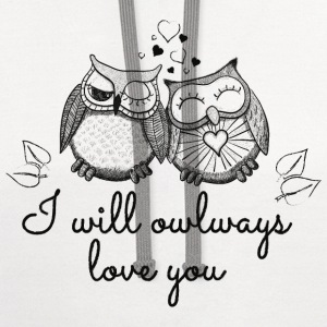 i will owlways love you owls T-Shirts - Contrast Hoodie