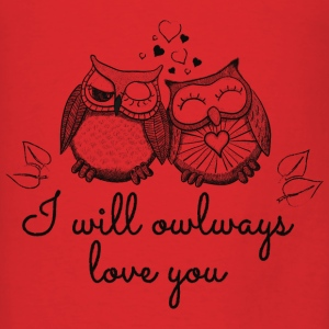 i will owlways love you owls Bags & backpacks - Men's T-Shirt