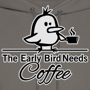 The early bird needs COFFEE T-Shirts - Men's Hoodie
