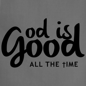 God is good all the time Women's T-Shirts - Adjustable Apron