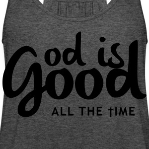 God is good all the time Women's T-Shirts - Women's Flowy Tank Top by Bella