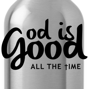 God is good all the time Women's T-Shirts - Water Bottle