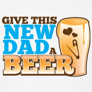 Give this NEW DAD a BEER Hoodies - Men's T-Shirt