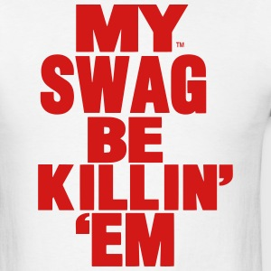 MY SWAG BE KILLIN EM - Men's T-Shirt