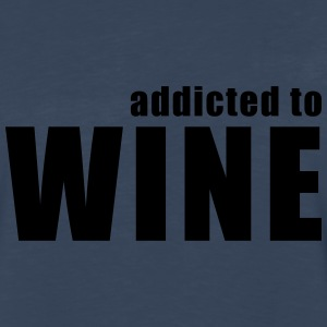 addicted to wine T-Shirts - Men's Premium Long Sleeve T-Shirt