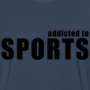 addicted to sports T-Shirts - Men's Premium Long Sleeve T-Shirt