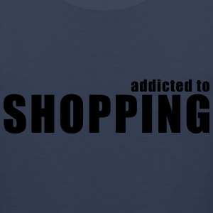 addicted to shopping T-Shirts - Men's Premium Tank
