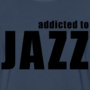 addicted to jazz T-Shirts - Men's Premium Long Sleeve T-Shirt