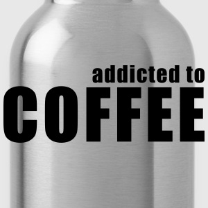 addicted to coffee T-Shirts - Water Bottle