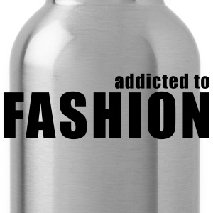 addicted to fashion T-Shirts - Water Bottle